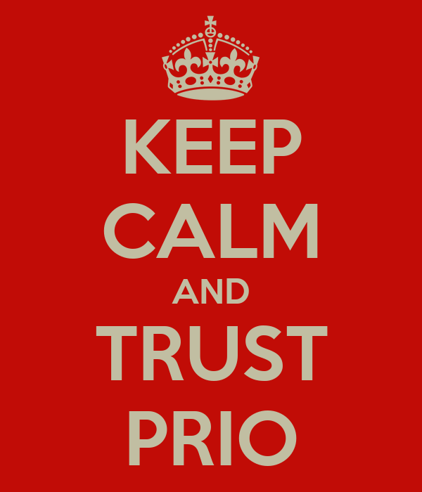 KEEP CALM AND TRUST PRIO