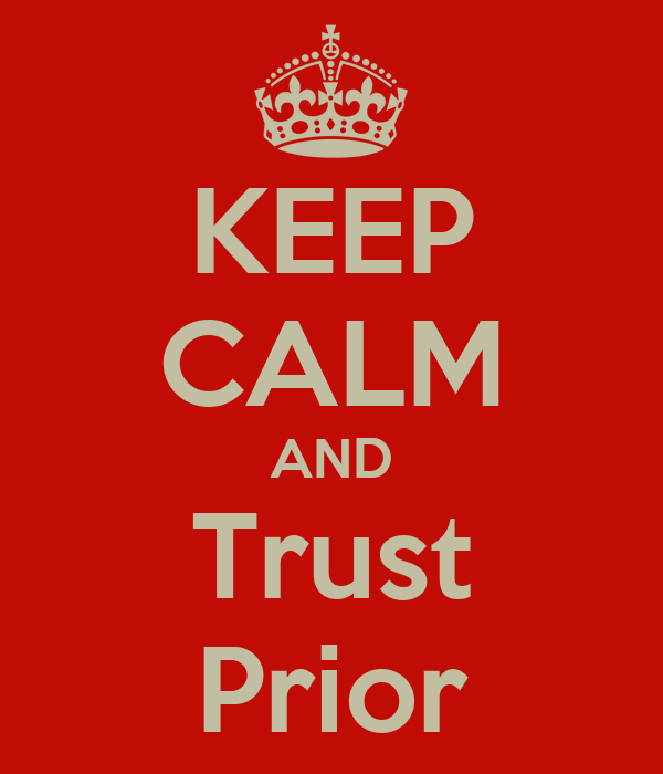 KEEP CALM AND Trust Prior