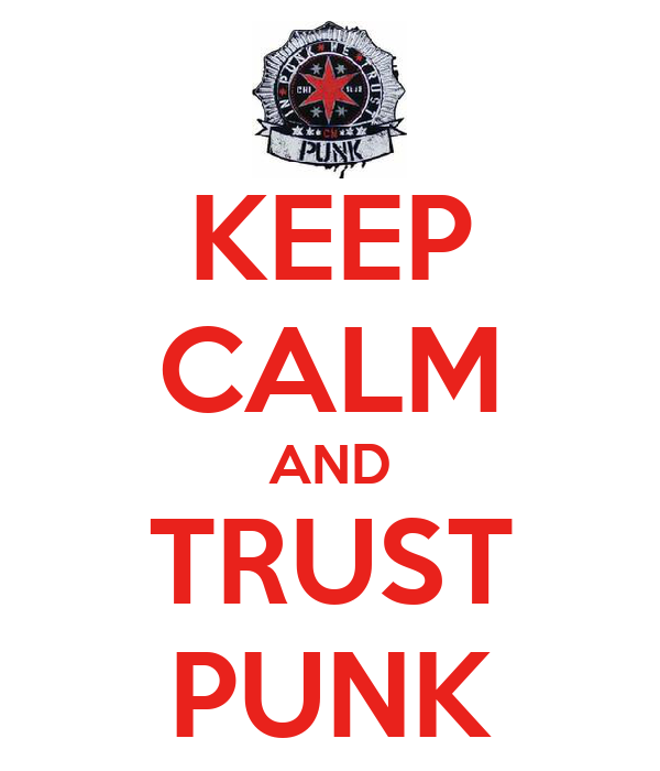 KEEP CALM AND TRUST PUNK