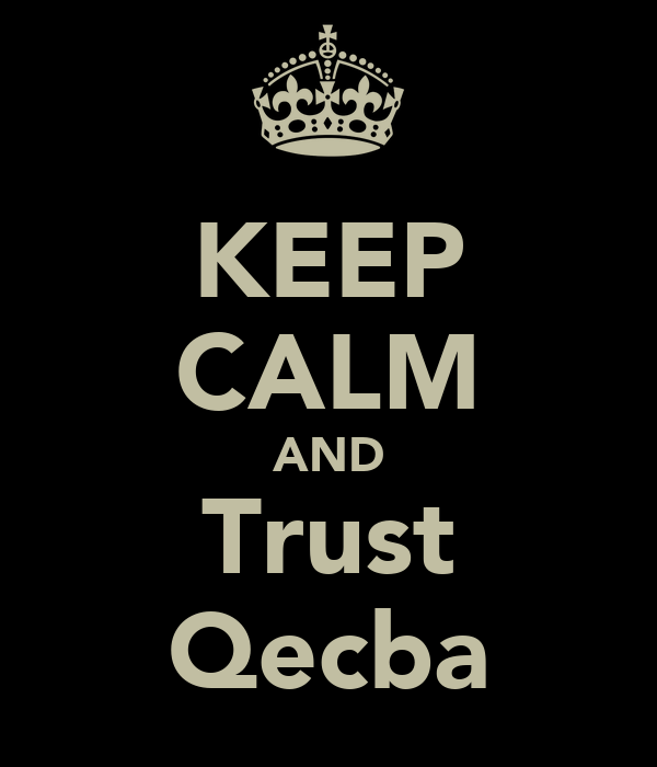 KEEP CALM AND Trust Qecba