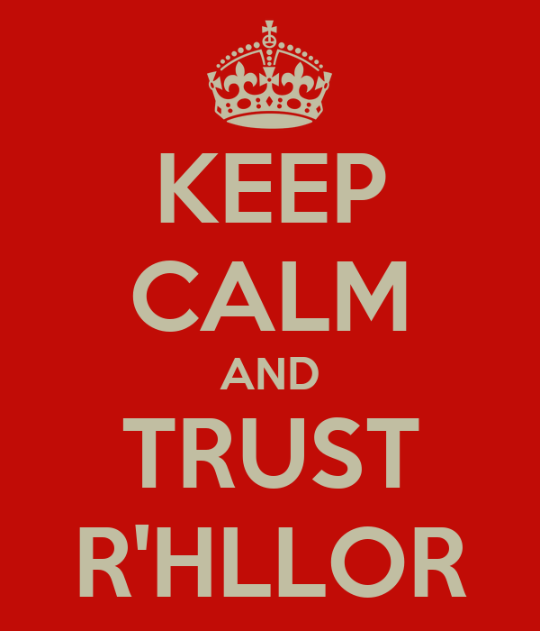 KEEP CALM AND TRUST R'HLLOR