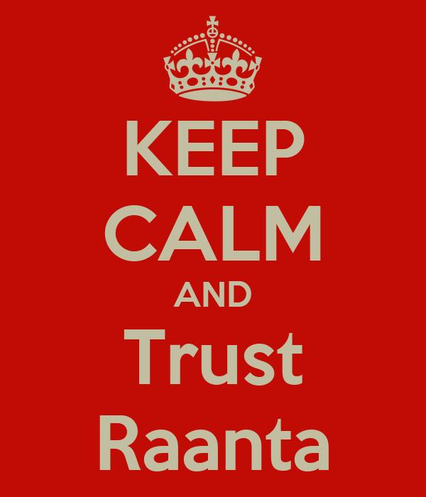 KEEP CALM AND Trust Raanta