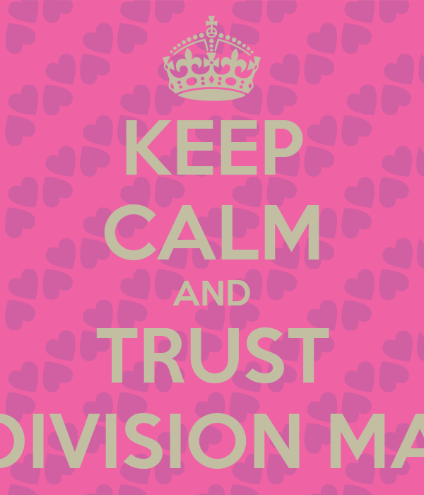 KEEP CALM AND TRUST ROOM DIVISION MANAGER
