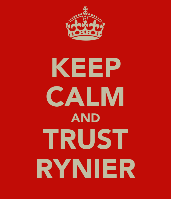 KEEP CALM AND TRUST RYNIER