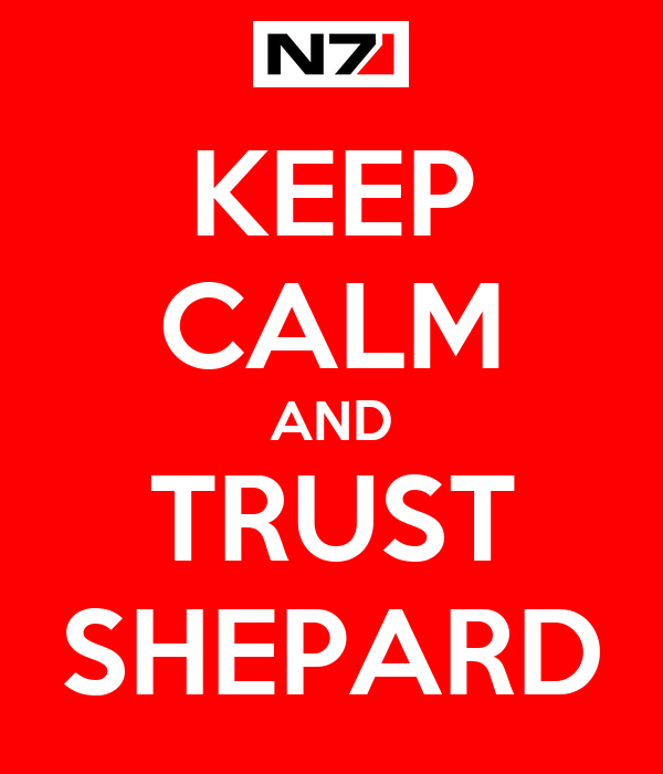 KEEP CALM AND TRUST SHEPARD