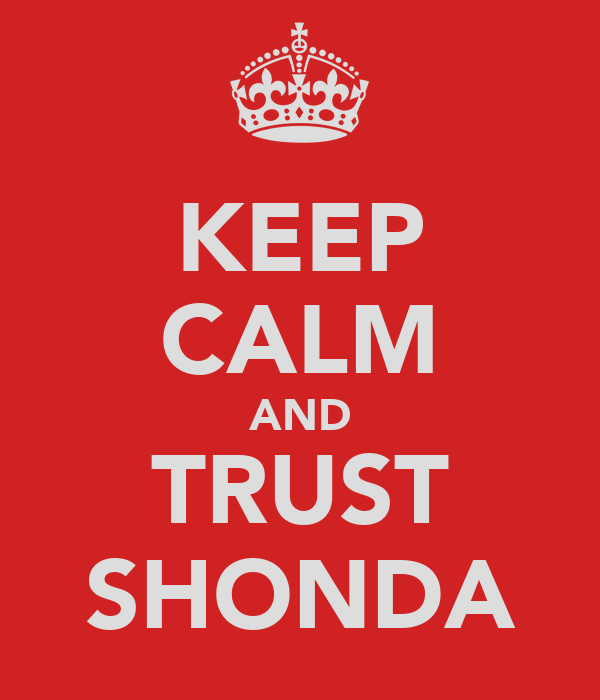 KEEP CALM AND TRUST SHONDA