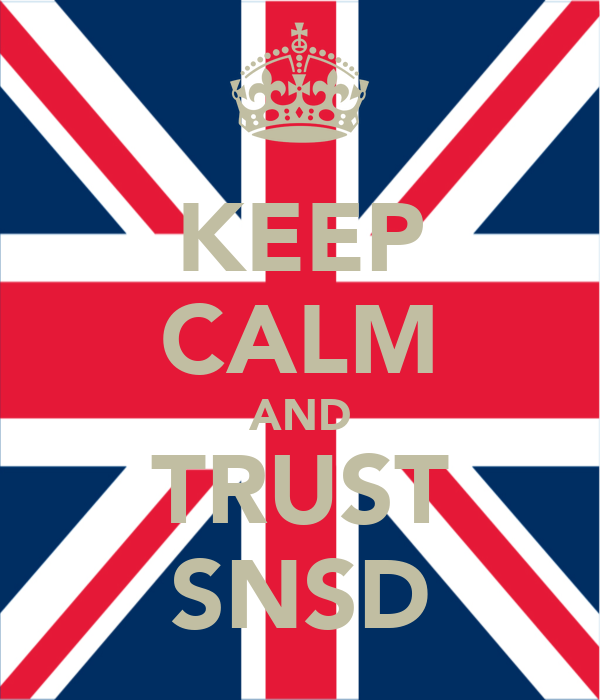 KEEP CALM AND TRUST SNSD