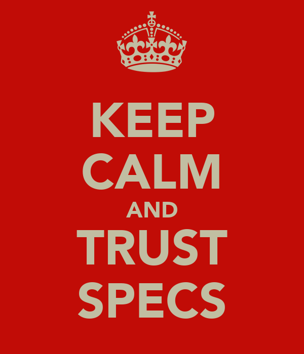 KEEP CALM AND TRUST SPECS