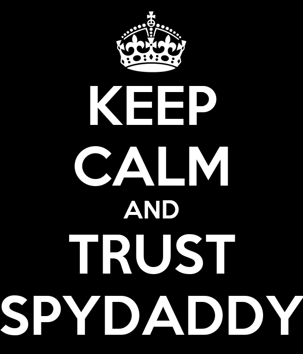 KEEP CALM AND TRUST SPYDADDY