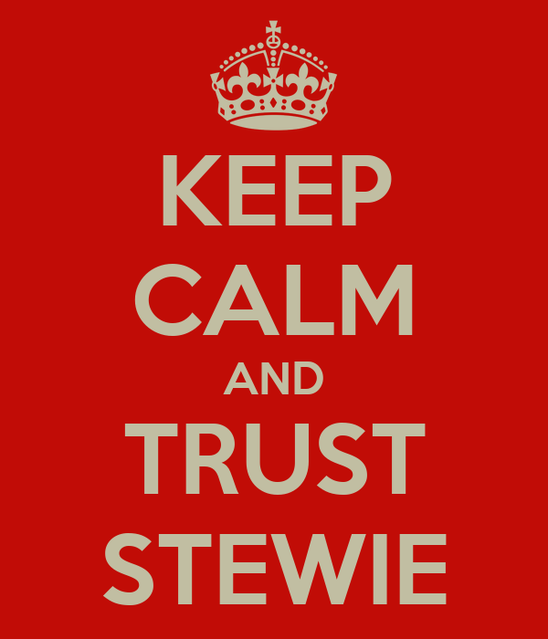 KEEP CALM AND TRUST STEWIE