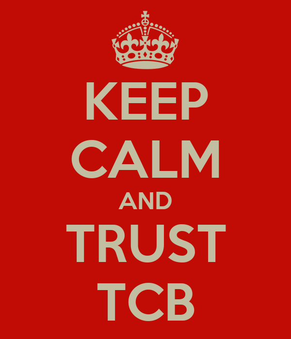 KEEP CALM AND TRUST TCB