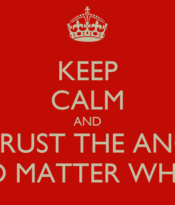 KEEP CALM AND TRUST THE ANC NO MATTER WHAT