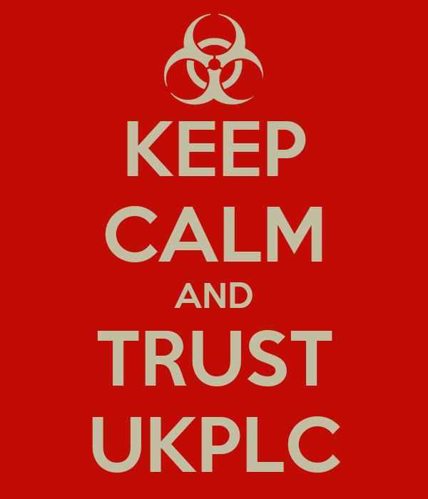 KEEP CALM AND TRUST UKPLC
