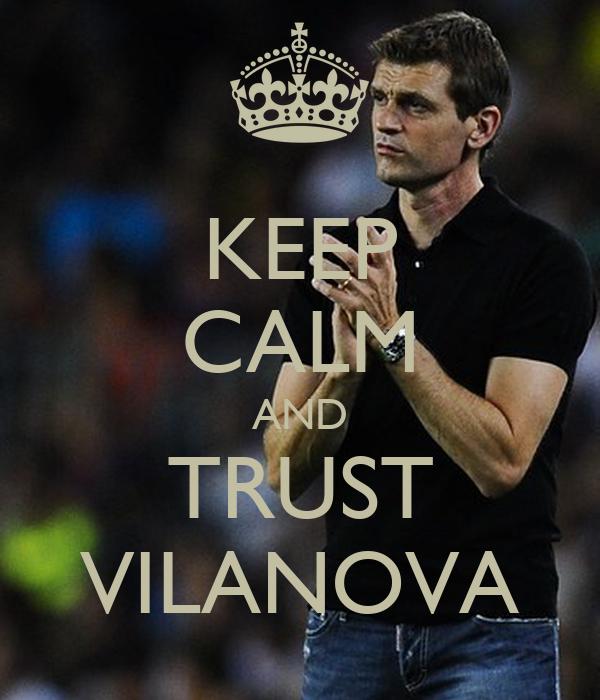 KEEP CALM AND TRUST VILANOVA