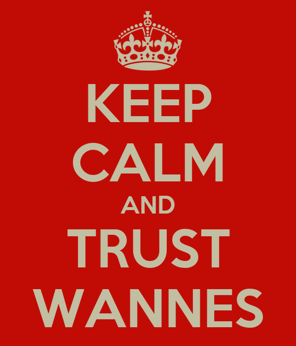 KEEP CALM AND TRUST WANNES