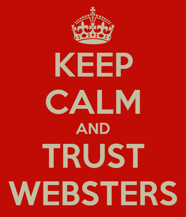 KEEP CALM AND TRUST WEBSTERS