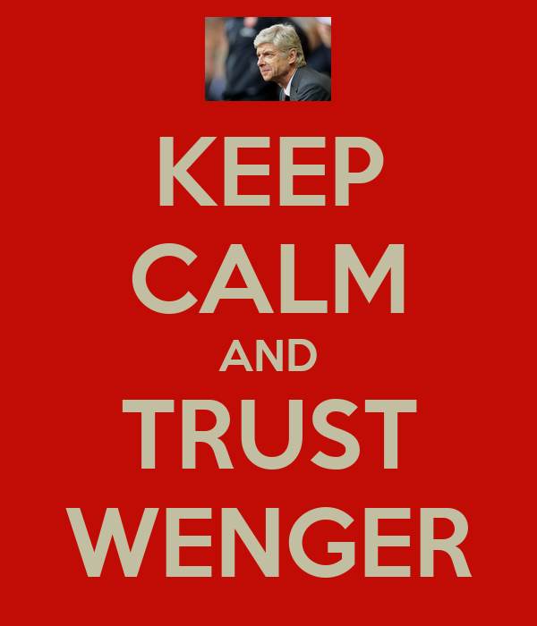 KEEP CALM AND TRUST WENGER