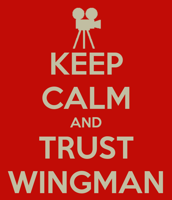 KEEP CALM AND TRUST WINGMAN