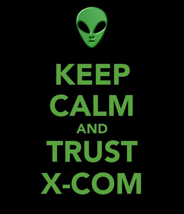 KEEP CALM AND TRUST X-COM