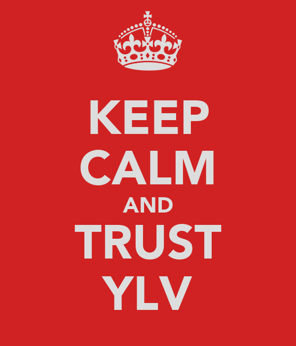 KEEP CALM AND TRUST YLV