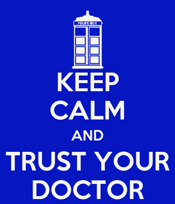 KEEP CALM AND TRUST YOUR DOCTOR