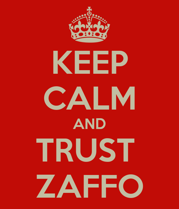 KEEP CALM AND TRUST  ZAFFO