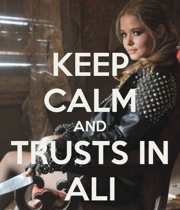 KEEP CALM AND TRUSTS IN ALI