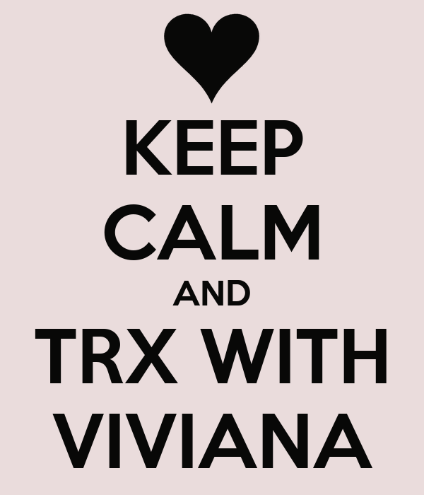 KEEP CALM AND TRX WITH VIVIANA