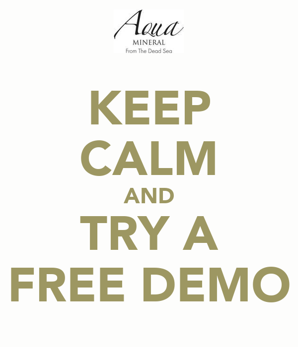 KEEP CALM AND TRY A FREE DEMO