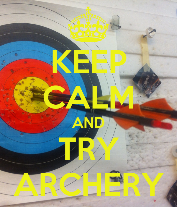 KEEP CALM AND TRY ARCHERY