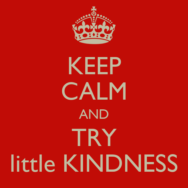 KEEP CALM AND TRY little KINDNESS
