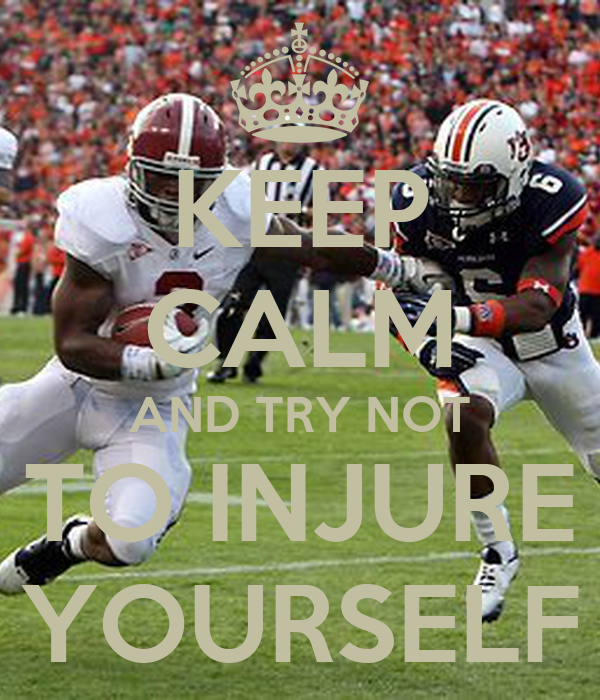 KEEP CALM AND TRY NOT TO INJURE YOURSELF
