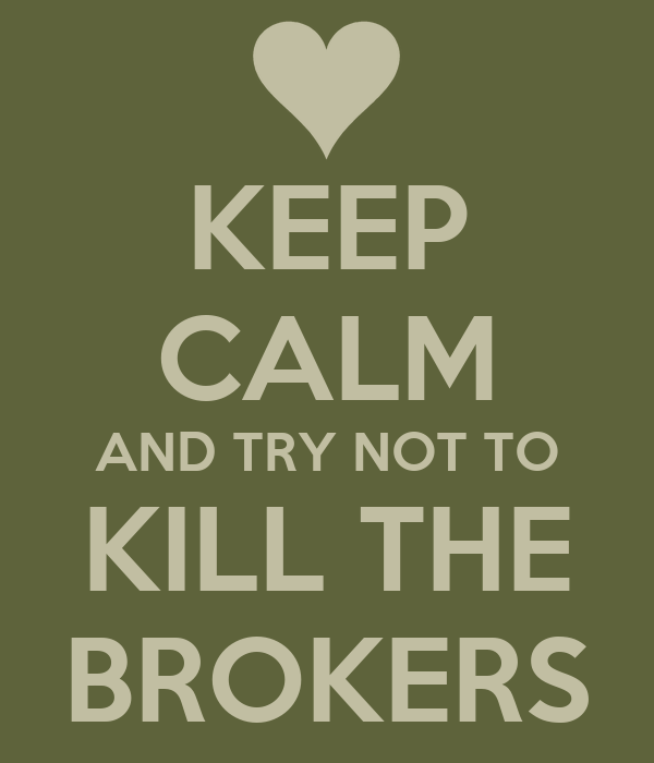 KEEP CALM AND TRY NOT TO KILL THE BROKERS