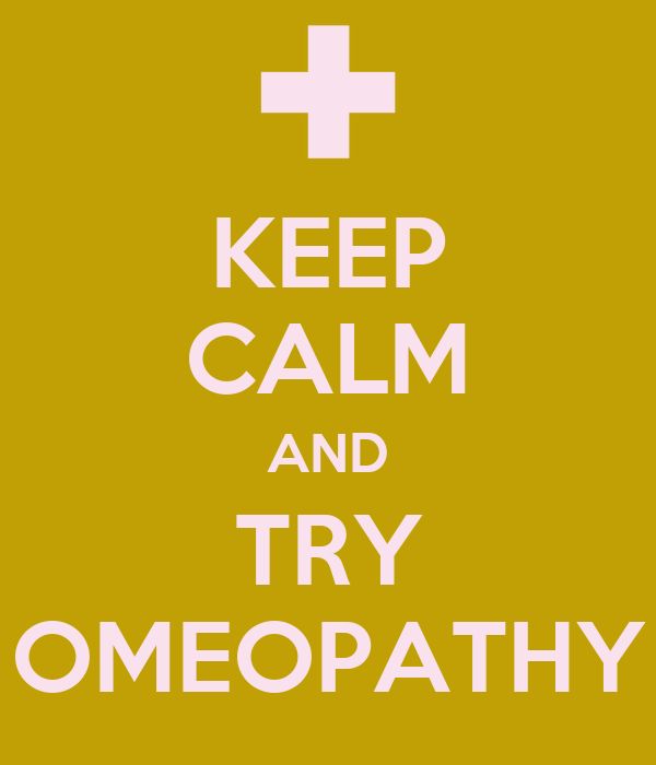 KEEP CALM AND TRY OMEOPATHY