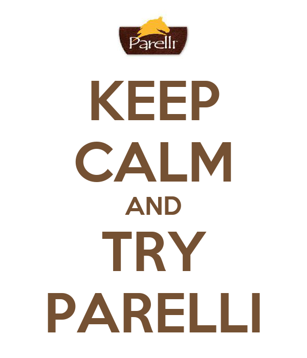 KEEP CALM AND TRY PARELLI