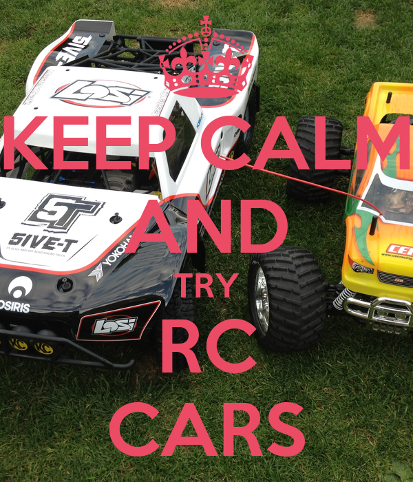 KEEP CALM AND TRY RC CARS