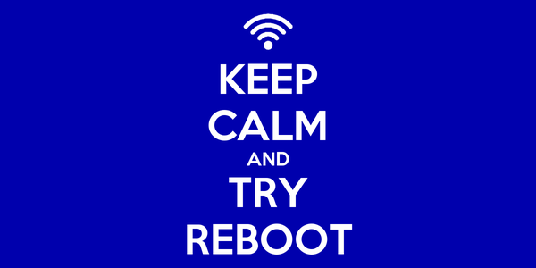 KEEP CALM AND TRY REBOOT