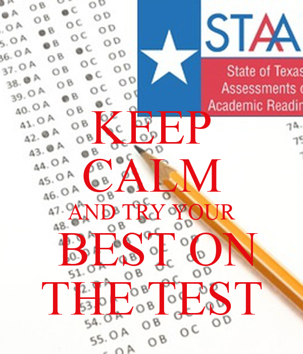 KEEP CALM AND TRY YOUR  BEST ON THE TEST