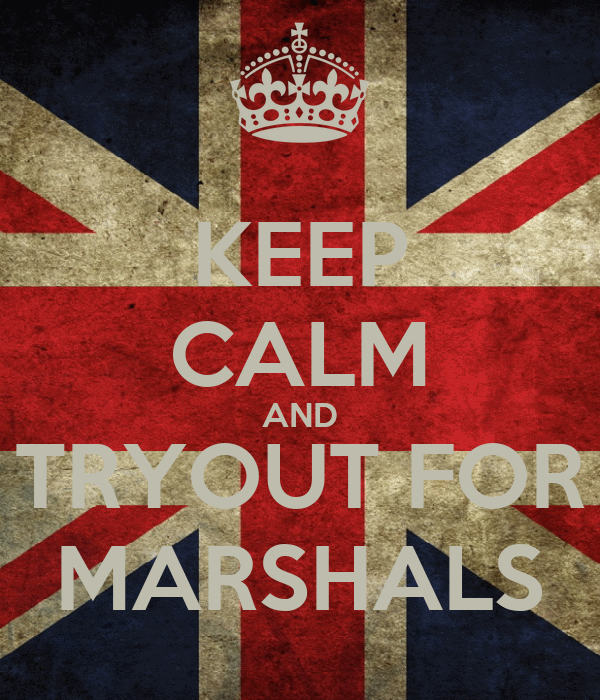 KEEP CALM AND TRYOUT FOR MARSHALS