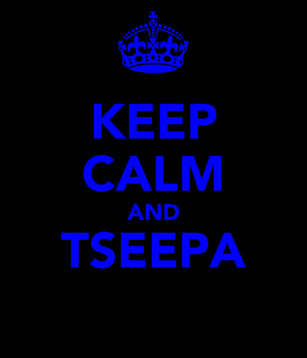 KEEP CALM AND TSEEPA