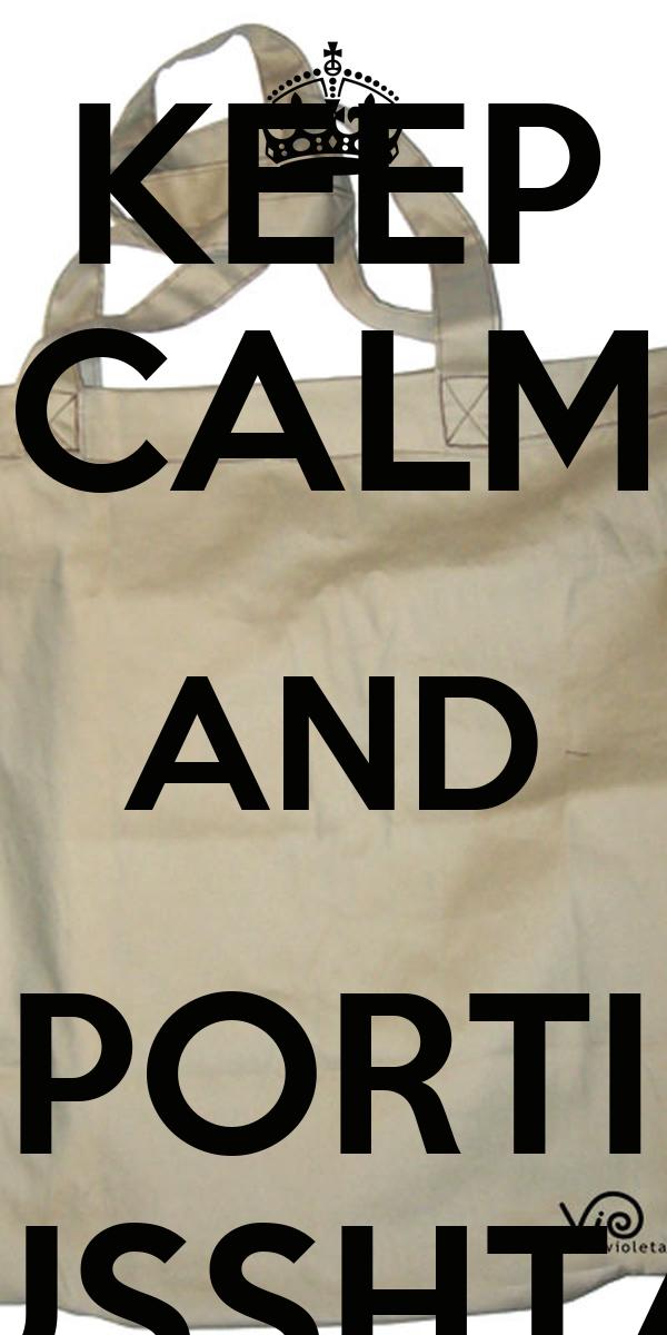 KEEP CALM AND TU PORTI LA BUSSHTA?