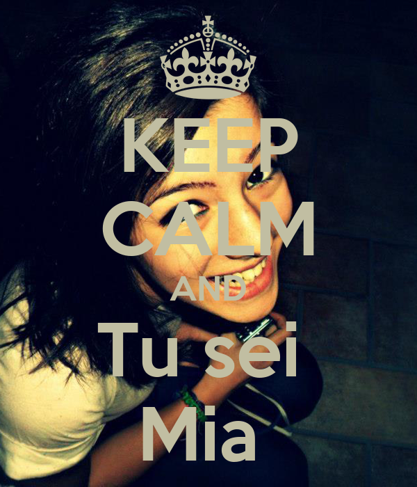 KEEP CALM AND Tu sei  Mia