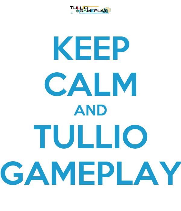 KEEP CALM AND TULLIO GAMEPLAY