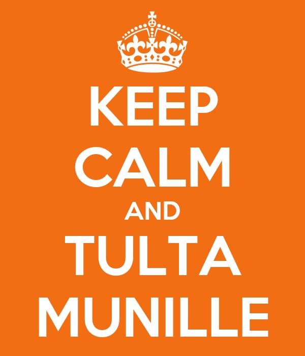 KEEP CALM AND TULTA MUNILLE
