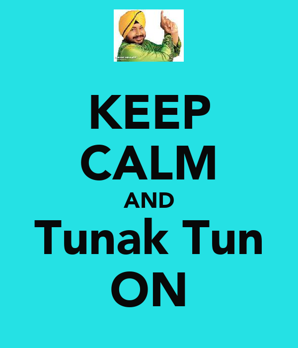 KEEP CALM AND Tunak Tun ON