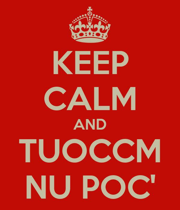 KEEP CALM AND TUOCCM NU POC'