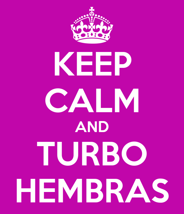 KEEP CALM AND TURBO HEMBRAS