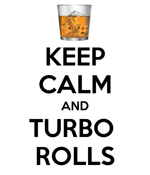 KEEP CALM AND TURBO  ROLLS