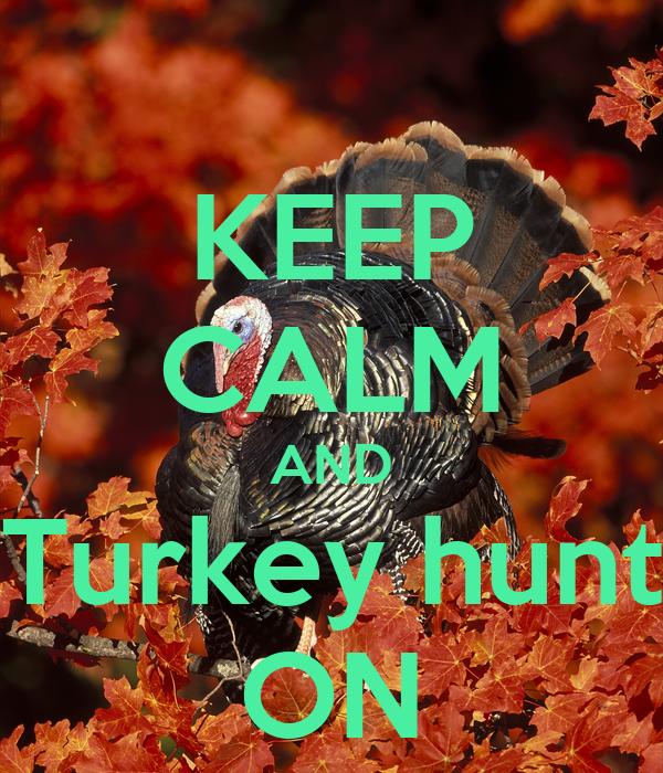 KEEP CALM AND Turkey hunt ON