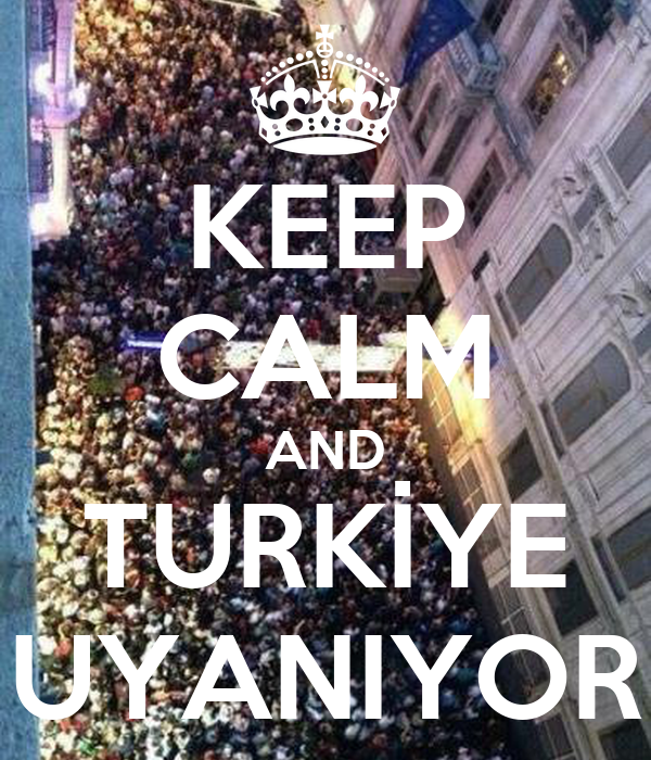 KEEP CALM AND TURKİYE UYANIYOR